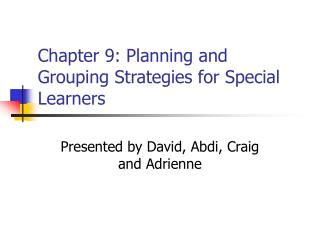 Chapter 9: Planning and Grouping Strategies for Special Learners
