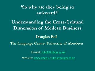 �So why are they being so awkward?� Understanding the Cross-Cultural Dimension of Modern Business