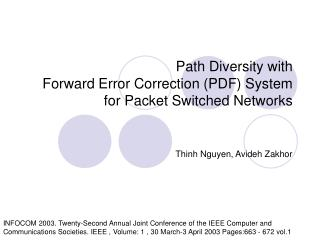 Path Diversity with   Forward Error Correction (PDF) System for Packet Switched Networks