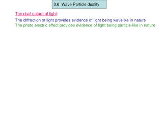 3.6  Wave Particle duality
