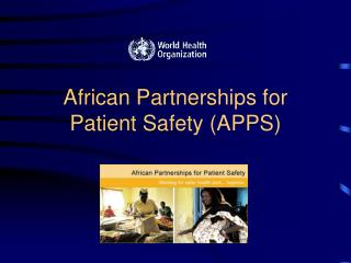 African Partnerships for Patient Safety (APPS)