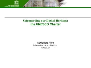 Safeguarding our Digital Heritage:  the UNESCO Charter