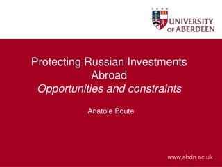Protecting Russian Investments Abroad Opportunities and constraints