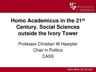 Homo Academicus in the 21 st  Century. Social Sciences outside the Ivory Tower