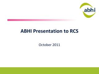 ABHI Presentation to RCS
