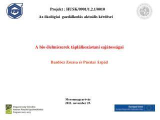 A bio élelmiszerek táplálkozástani sajátosságai  Bardócz Zsuzsa és Pusztai Árpád
