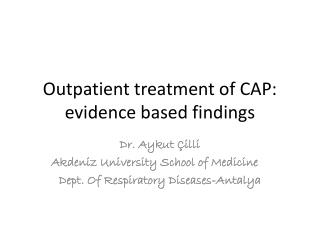 Outpatient treatment  of CAP:  evidence based findings