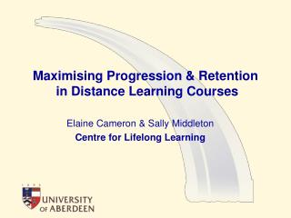 Maximising Progression & Retention  in Distance Learning Courses