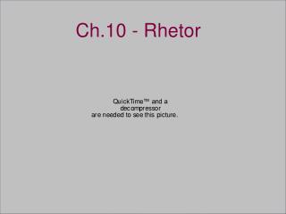 Ch.10 - Rhetor