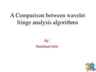 A Comparison between wavelet fringe analysis algorithms