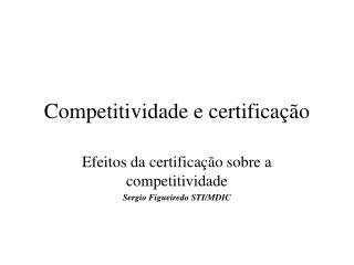 Competitividade e certifica��o