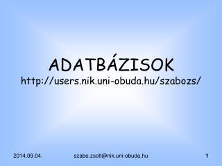 ADATBÁZISOK users.nik.uni-obuda.hu/szabozs/