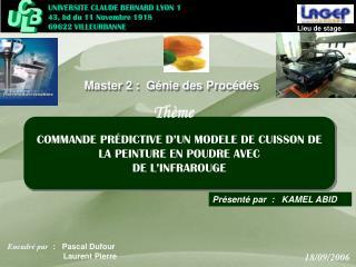 Encadré par   :   Pascal Dufour          Laurent Pierre