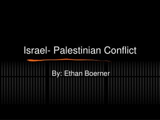 Israel- Palestinian Conflict