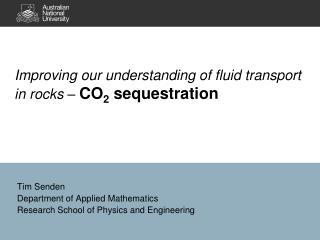 Improving our understanding of fluid transport in rocks –  CO 2  sequestration