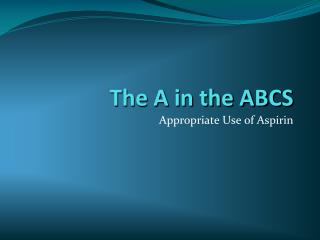 The A in the ABCS