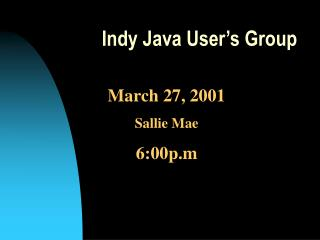 Indy Java User s Group