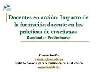 Docentes en acci n: Impacto de la formaci n docente en las pr cticas de ense anza Resultados Preliminares