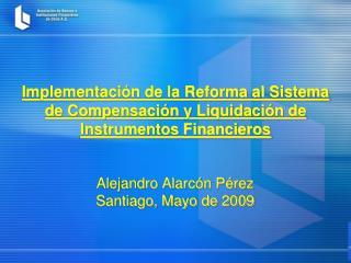 Implementación de la Reforma al Sistema de Compensación y Liquidación de Instrumentos Financieros