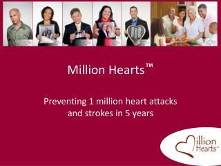 Million Hearts �