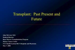 Transplant:  Past Present and Future