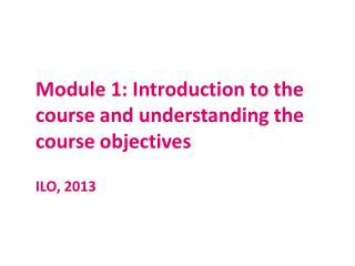 Module 1:  Introduction to the course and understanding the course objectives