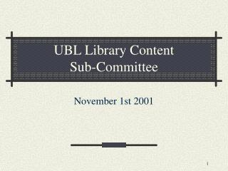 UBL Library Content  Sub-Committee