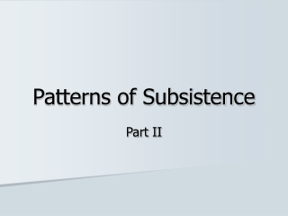 Patterns of Subsistence