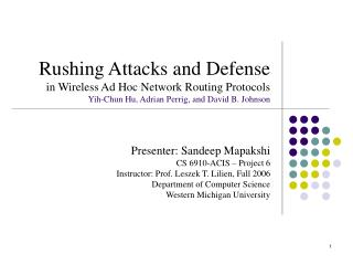Presenter: Sandeep Mapakshi CS 6910-ACIS – Project 6 Instructor: Prof. Leszek T. Lilien, Fall 2006