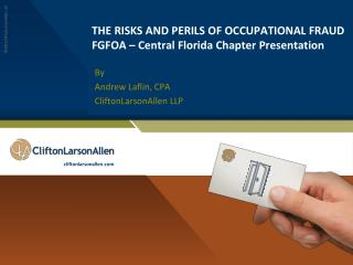 THE RISKS AND PERILS OF OCCUPATIONAL FRAUD FGFOA – Central Florida Chapter Presentation