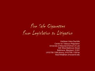 Fire Safe Cigarettes From Legislation to Litigation
