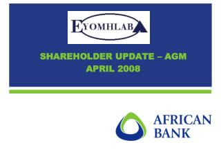 SHAREHOLDER UPDATE – AGM APRIL 2008