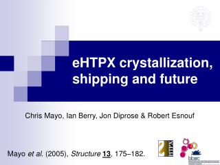 eHTPX crystallization, shipping and future