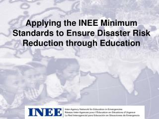 Applying the INEE Minimum Standards to Ensure Disaster Risk Reduction through Education