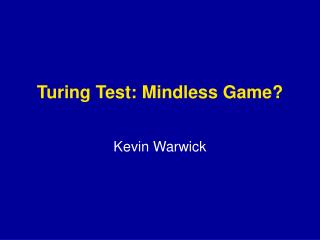 Turing Test: Mindless Game?