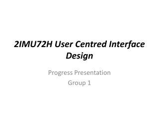 2IMU72H User Centred Interface Design