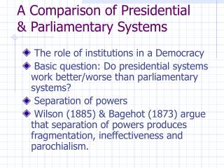 A Comparison of Presidential  Parliamentary Systems