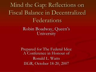 Mind the Gap: Reflections on Fiscal Balance in Decentralized Federations