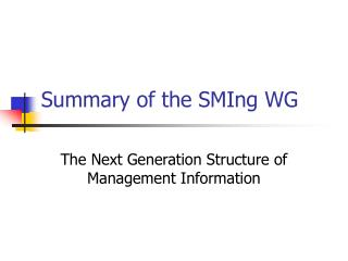 Summary of the SMIng WG