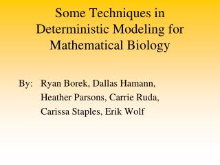 Some Techniques in Deterministic Modeling for Mathematical Biology