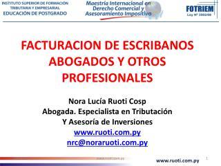 FACTURACION DE ESCRIBANOS  ABOGADOS Y OTROS PROFESIONALES Nora Lucía Ruoti Cosp