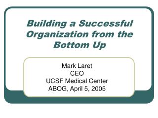 Building a Successful Organization from the Bottom Up