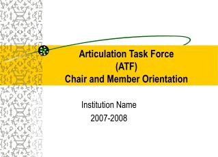 Articulation Task Force (ATF) Chair and Member Orientation