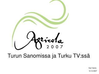 Turun Sanomissa ja Turku TV:ssä