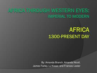 Africa Through Western Eyes: Imperial to Modern Africa 1300-present day