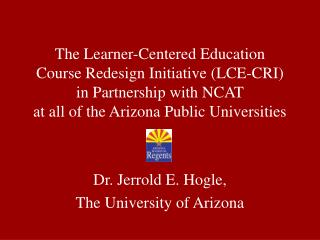 Dr. Jerrold E. Hogle,  The University of Arizona