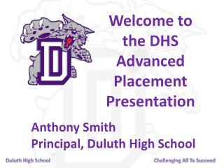 Welcome to  the DHS  Advanced Placement Presentation