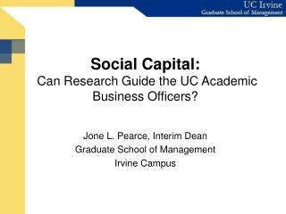 Social Capital:  Can Research Guide the UC Academic Business Officers?