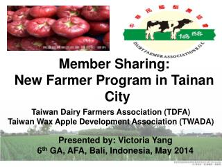 Taiwan Dairy Farmers Association (TDFA) Taiwan Wax Apple Development Association (TWADA)