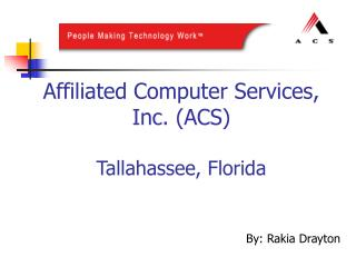 Affiliated Computer Services, Inc. (ACS) Tallahassee, Florida